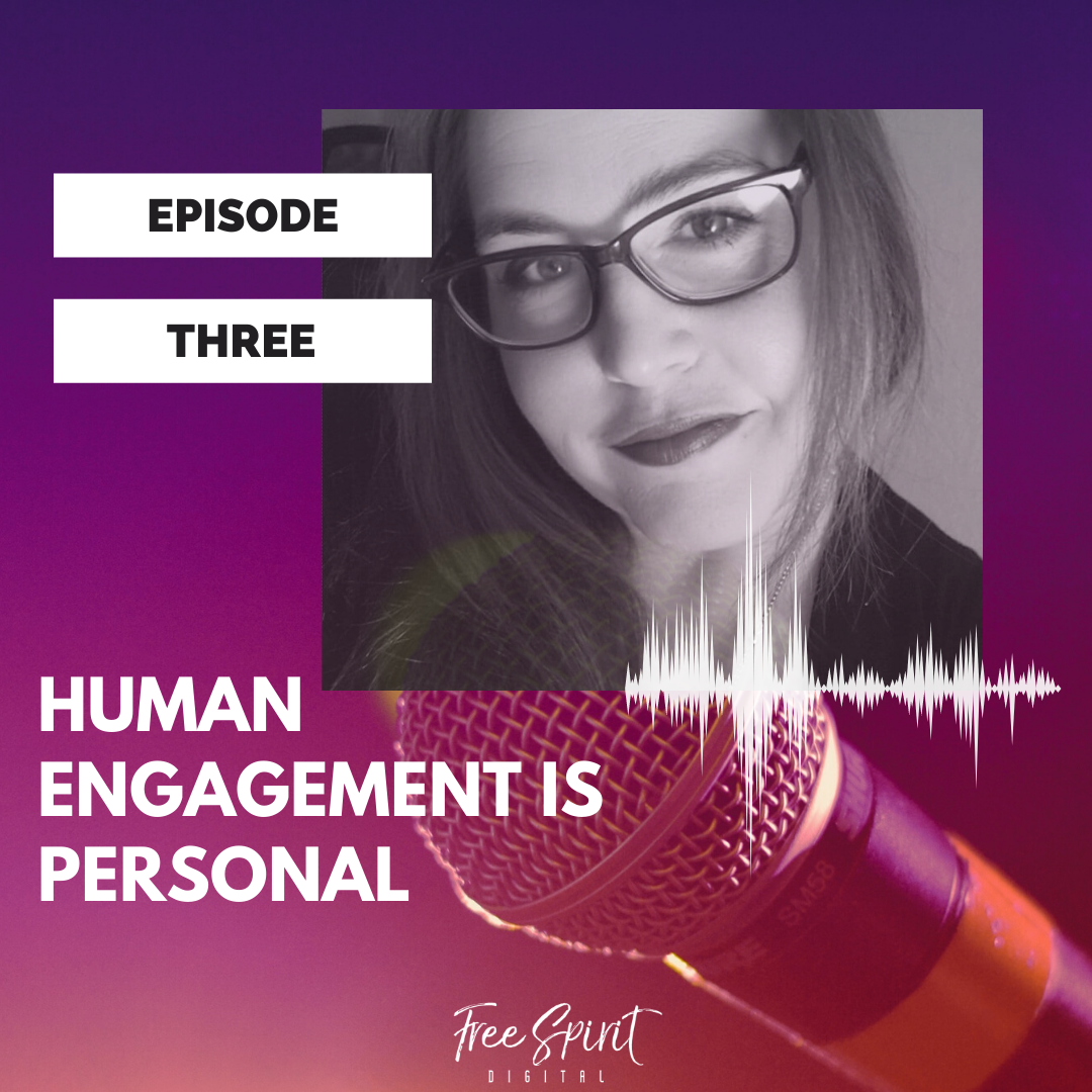 Human Engagement is Personal